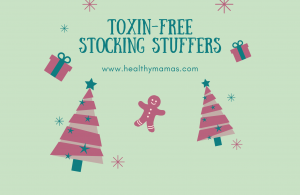 Toxin-Free Stocking Stuffers