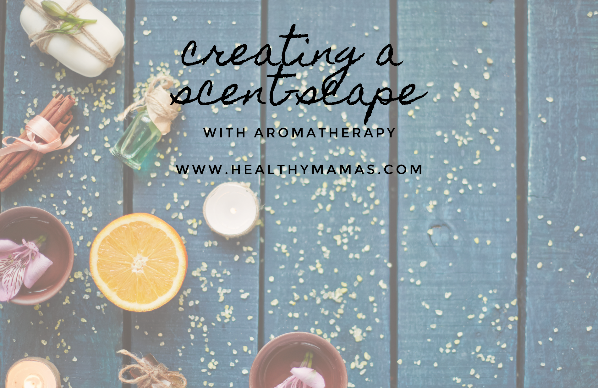 Create a Scent-Scape to Shift Your Mood