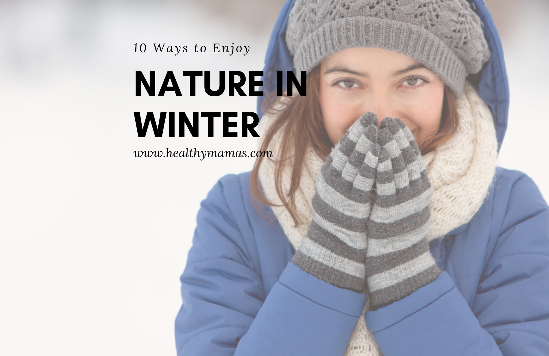 10 Ways to Enjoy Nature in the Winter