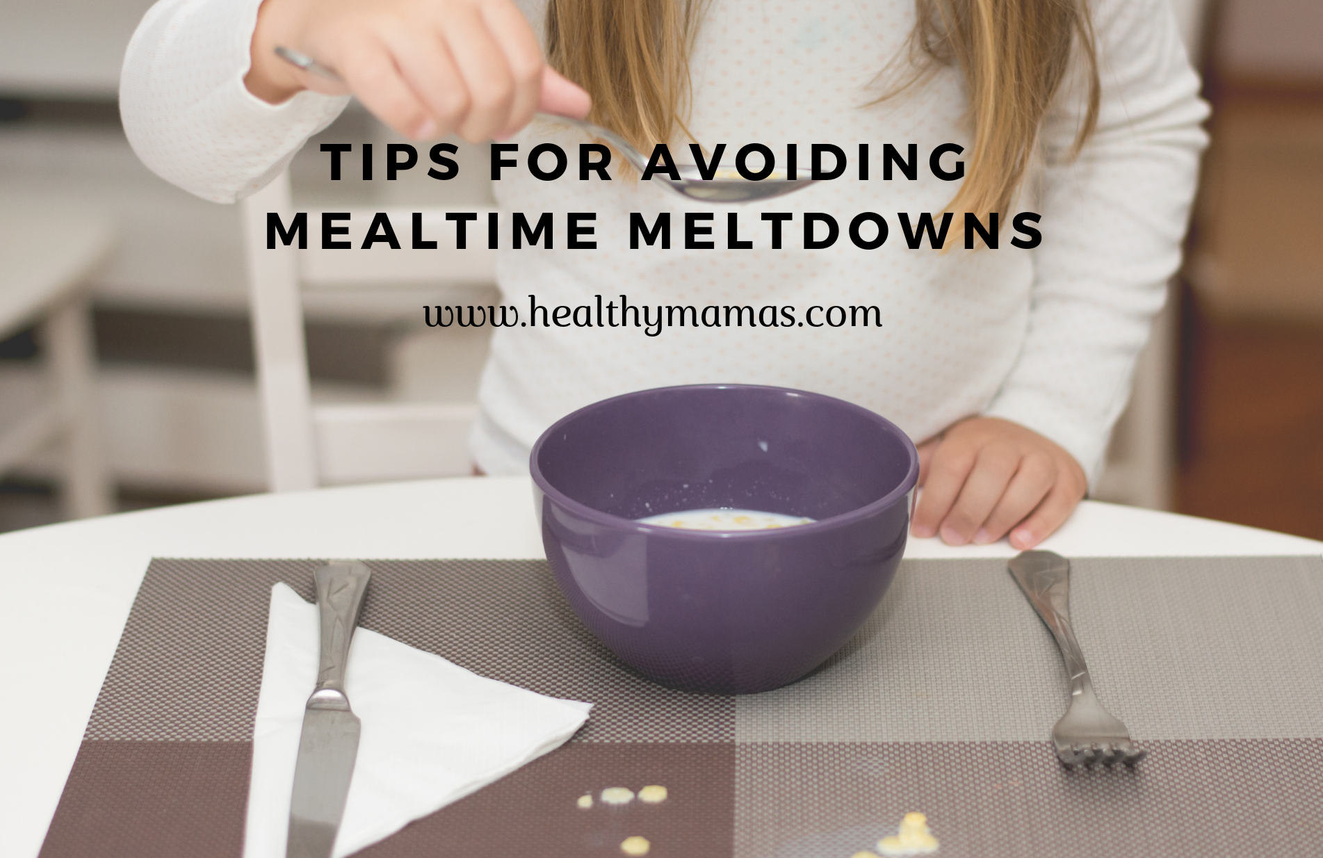 Stop Mealtime Meltdowns in Their Tracks