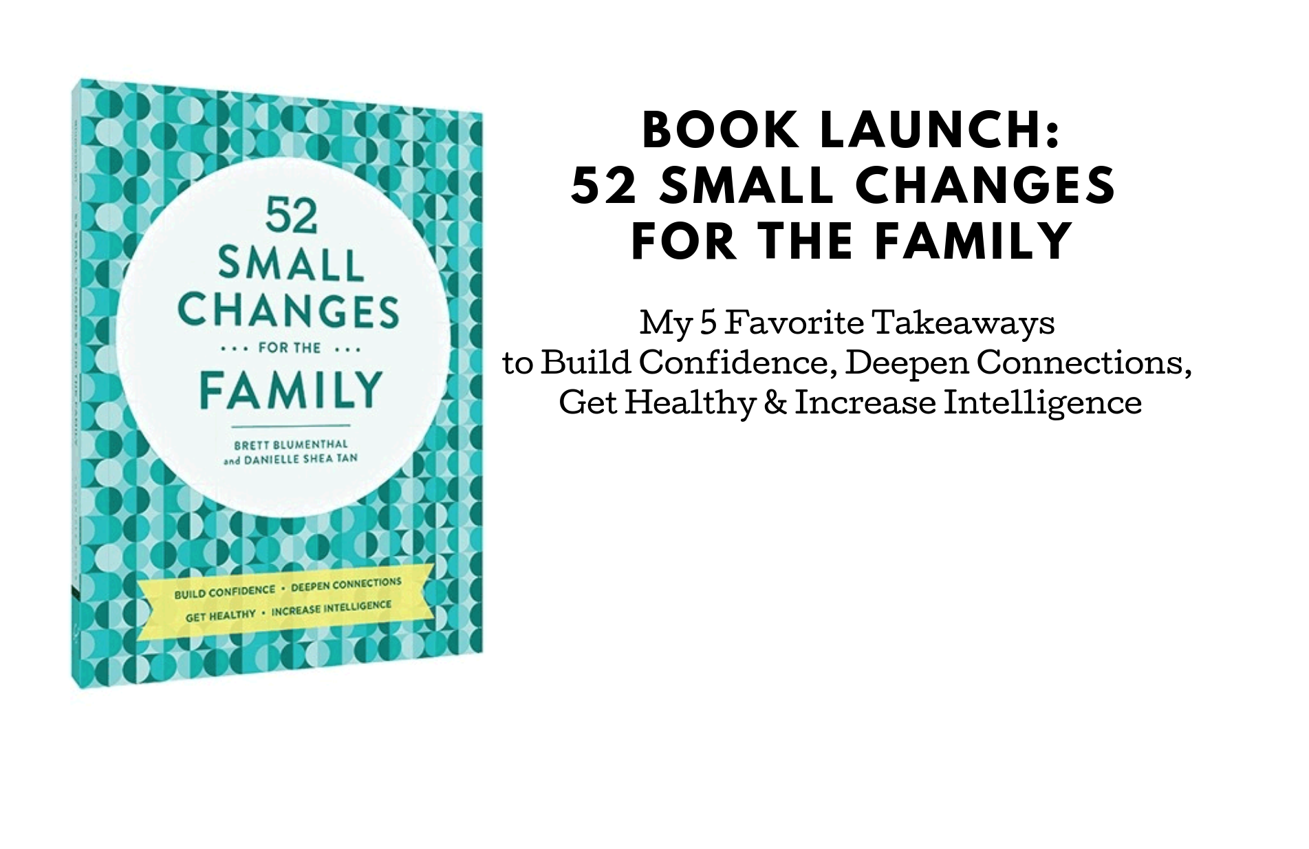 Book Launch! Five Favorite Tips from 52 Small Changes for the Family