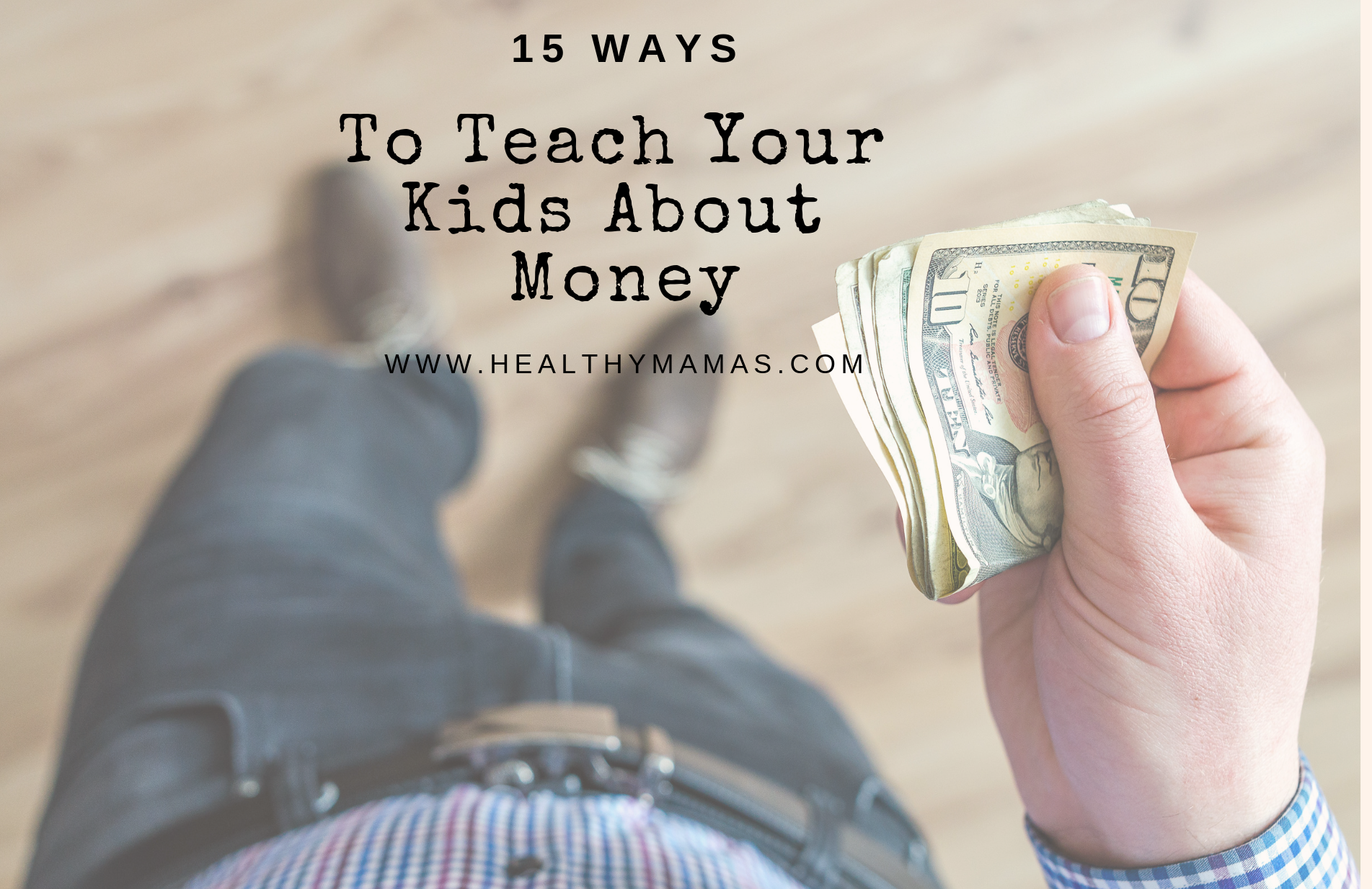 15 Ways to Teach Kids About Money at Any Age